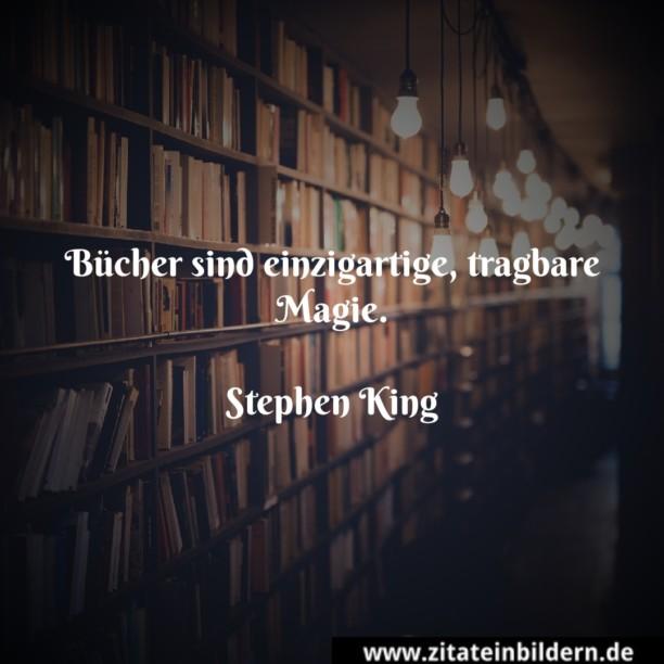 Bücher sind einzigartige, tragbare Magie. (Stephen King)