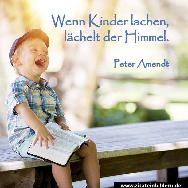 Wenn Kinder lachen, lächelt der Himmel. (Peter Amendt)