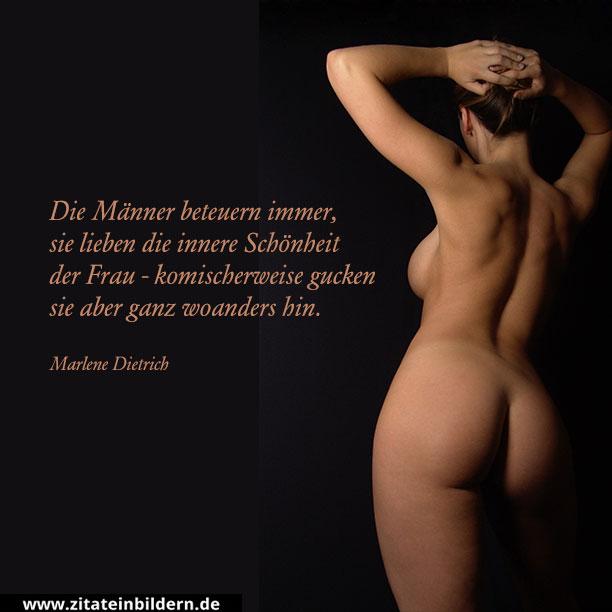 Die Männer beteuern immer, sie lieben die innere Schönheit der Frau - komischerweise gucken sie aber ganz woanders hin. (Marlene Dietrich)